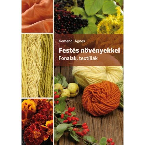 Festés növényekkel. Fonalak, textíliák c. könyv
