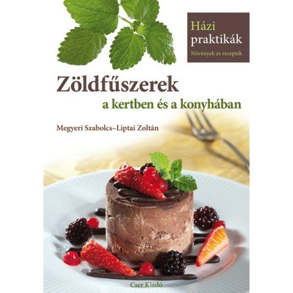 Zöldfűszerek a kertben és a konyhában c. könyv - Házi Praktikák